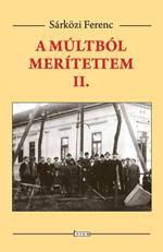 A MÚLTBÓL MERÍTETTEM II.