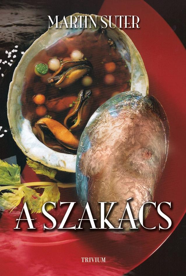 A SZAKÁCS - LOVE FOOD AVAGY A FELSŐ TÍZEZER TITKAI