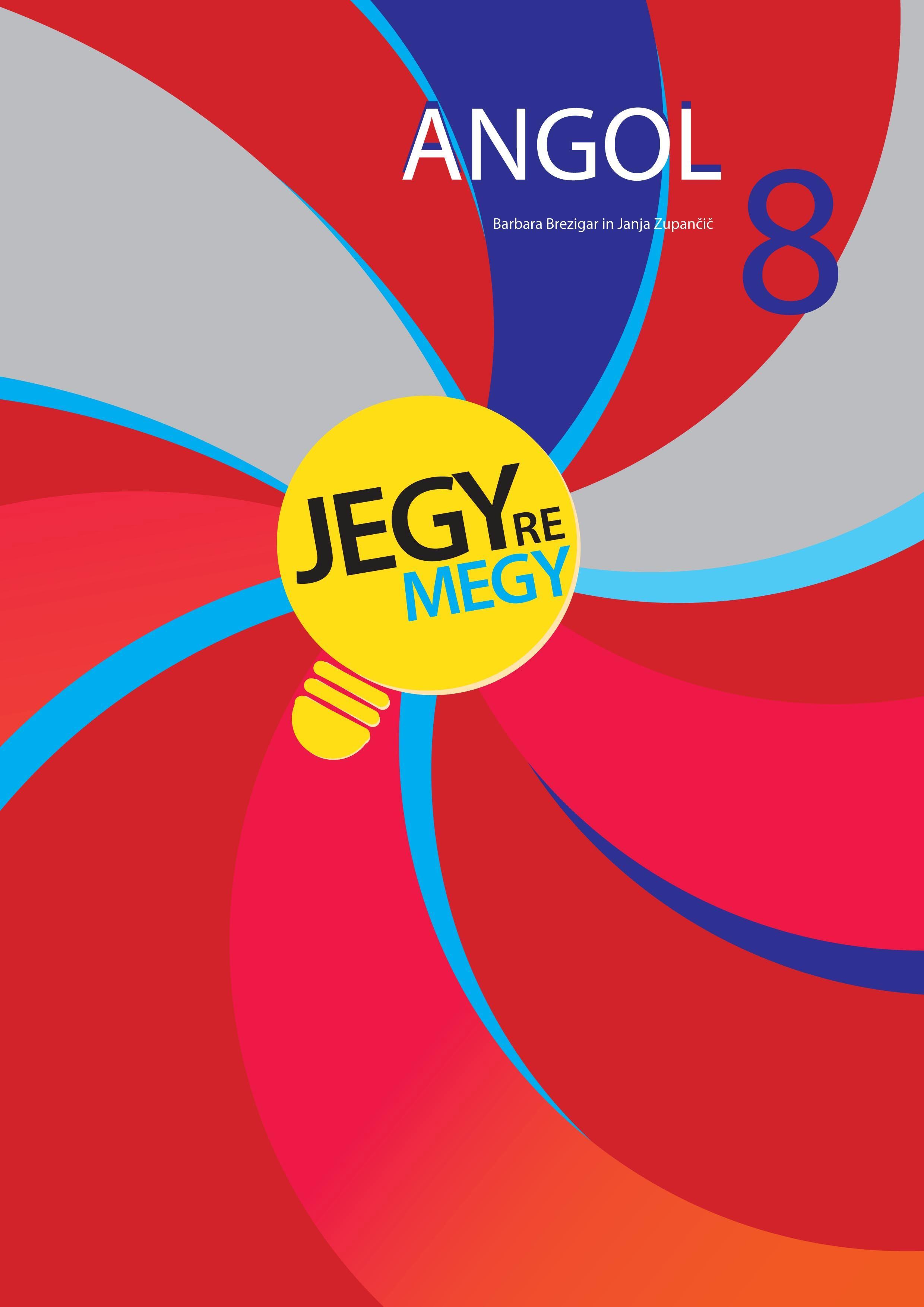 ANGOL 8. - JEGYRE MEGY!