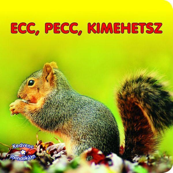ECC, PECC, KIMEHETSZ - KEDVENC MONDÓKÁIM