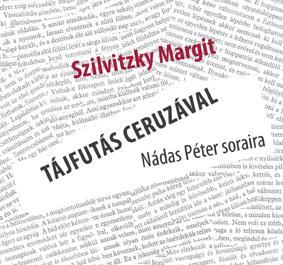 TÁJFUTÁS CERUZÁVAL - NÁDAS PÉTER SORAIRA