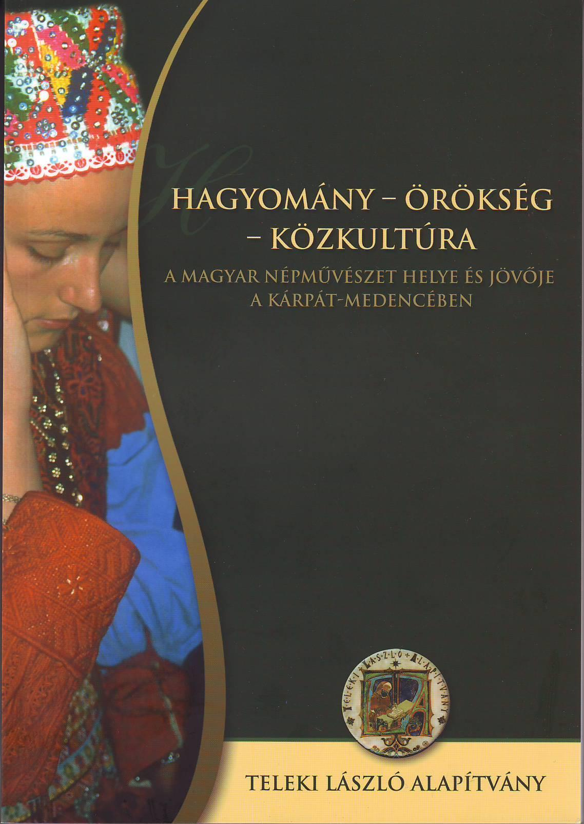 HAGYOMÁNY - ÖRÖKSÉG - KÖZKULTÚRA