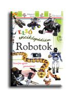 ROBOTOK - ELSŐ ENCIKLOPÉDIÁM