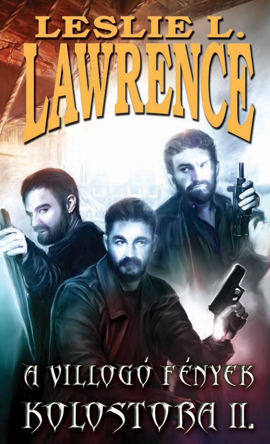 LAWRENCE, LESLIE L. - A VILLOGÓ FÉNYEK KOLOSTORA I-II.