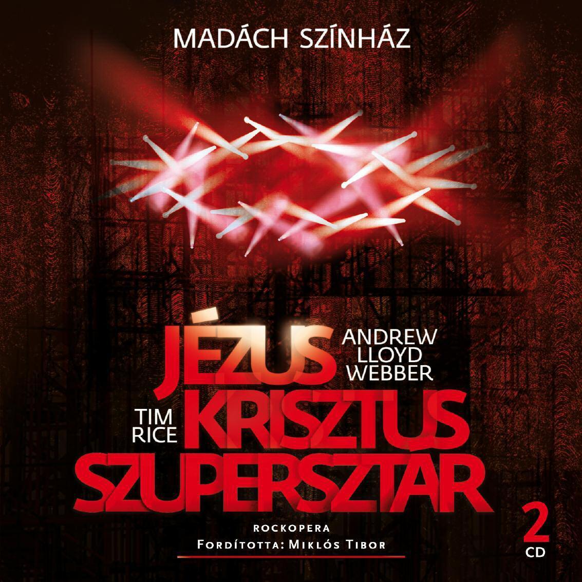 JÉZUS KRISZTUS SZUPERSZTÁR (MADÁCH SZÍNHÁZ) - 2 CD -