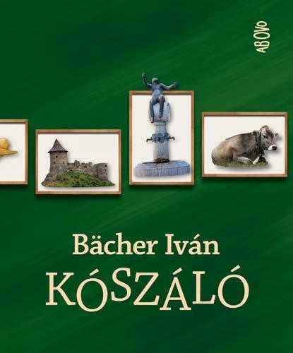 BÄCHER IVÁN - KÓSZÁLÓ