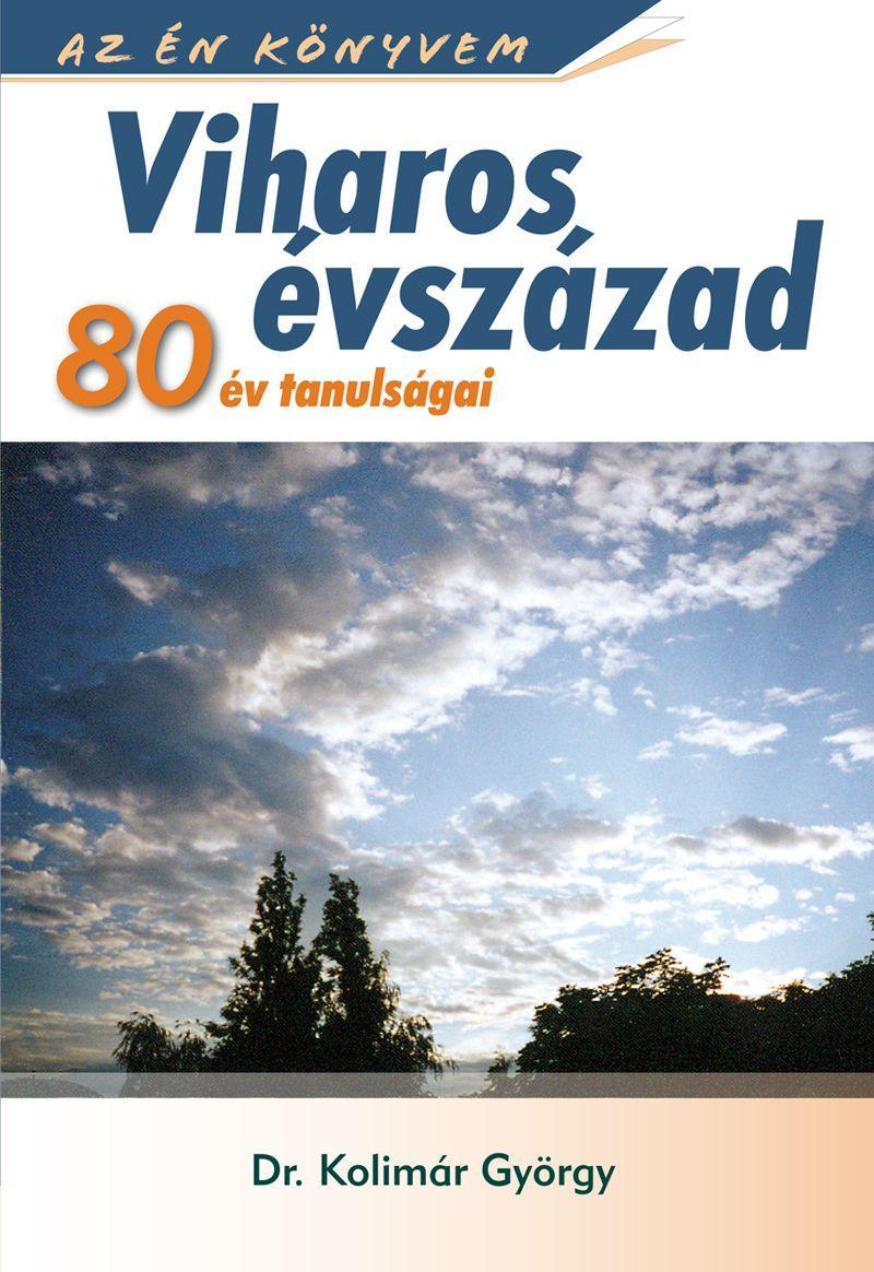VIHAROS ÉVSZÁZAD - 80 ÉV TANULSÁGAI
