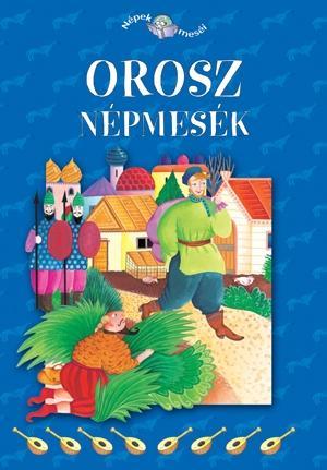 OROSZ NÉPMESÉK - NÉPEK MESÉI 9.