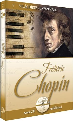 FRÉDÉRIC CHOPIN - VILÁGHÍRES ZENESZERZÕK 2. - CD-VEL