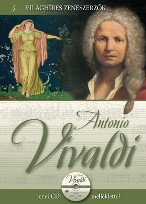 ANTONIO VIVALDI - VILÁGHÍRES ZENESZERZÕK 5. - CD-VEL