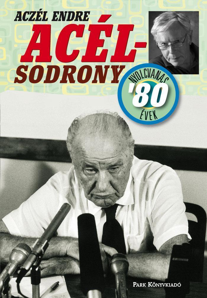 ACÉLSODRONY - NYOLCVANAS ÉVEK
