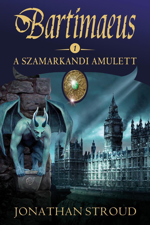 BARTIMAEUS 1. - A SZAMARKANDI AMULETT (ÚJ BORÍTÓ)