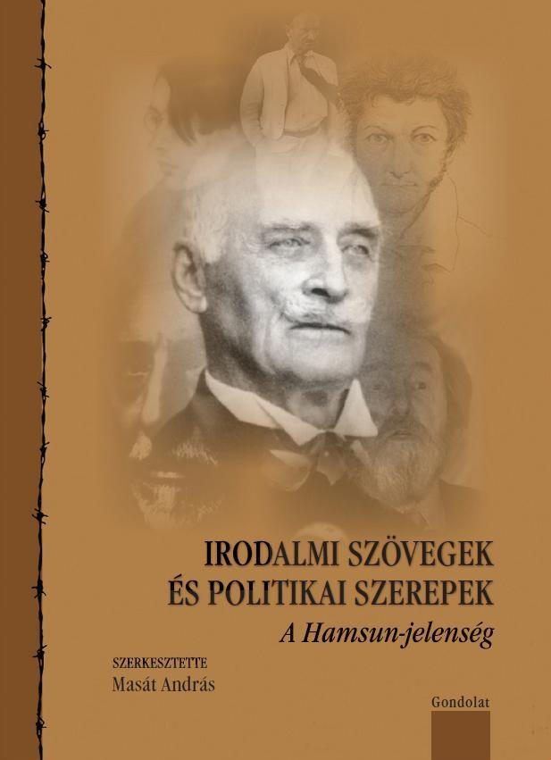 IRODALMI SZÖVEGEK ÉS POLITIKAI SZEREPEK - A HAMSUN-JELENSÉG