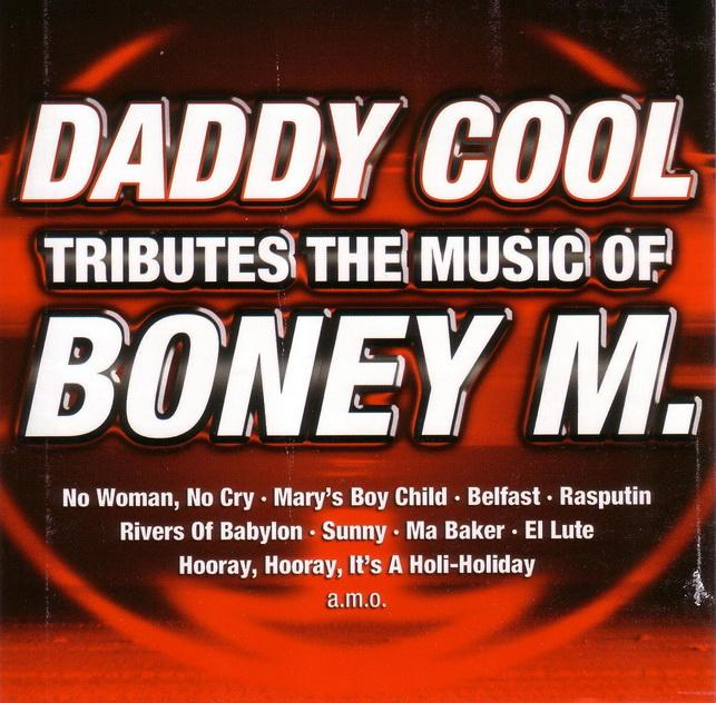 - - DADDY COOL - TRIBUTES THE MUSIC OF BONEY M. - CD -