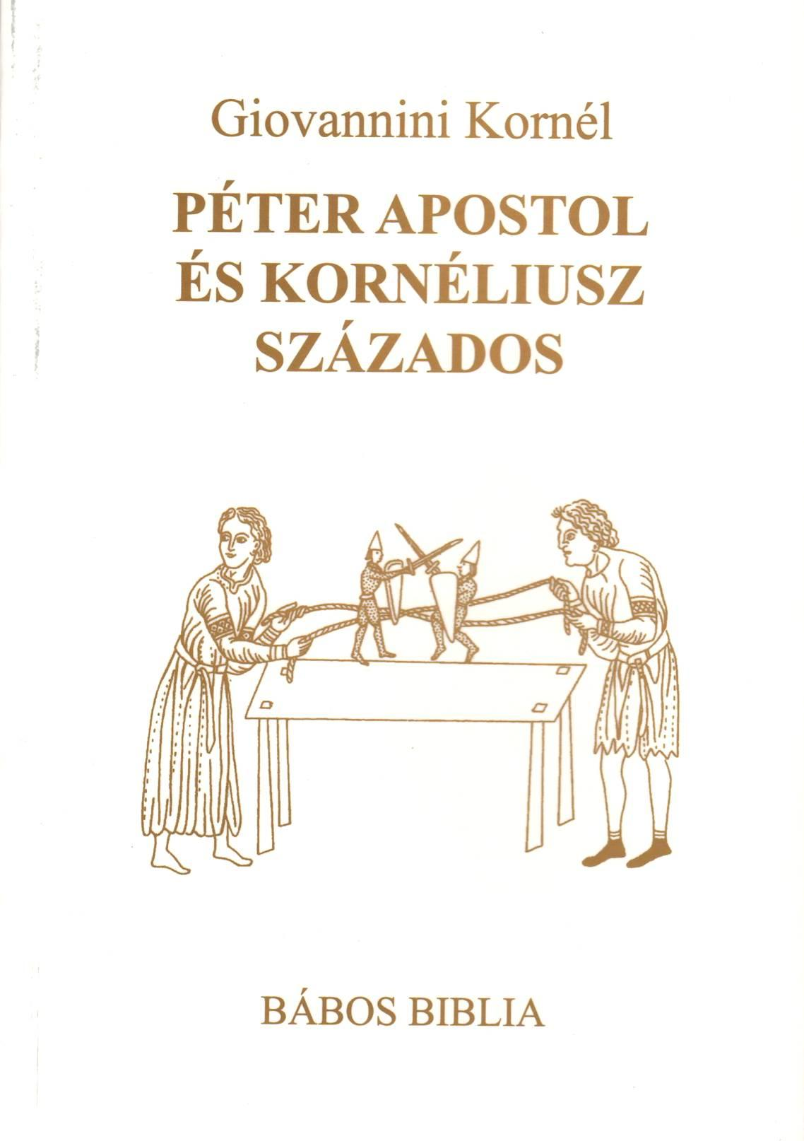PÉTER APOSTOL ÉS KORNÉLIUSZ SZÁZADOS - BÁBOS BIBLIA