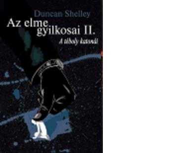 AZ ELME GYILKOSAI II. - A TÉBOLY KATONÁI