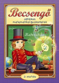BECSENGÕ - JÁTÉKOS MATEMATIKAI GYAKORLATOK 2. OSZT.