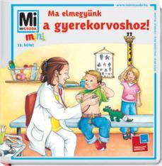 MA ELMEGYÜNK A GYEREKORVOSHOZ! - MI MICSODA MINI 11.