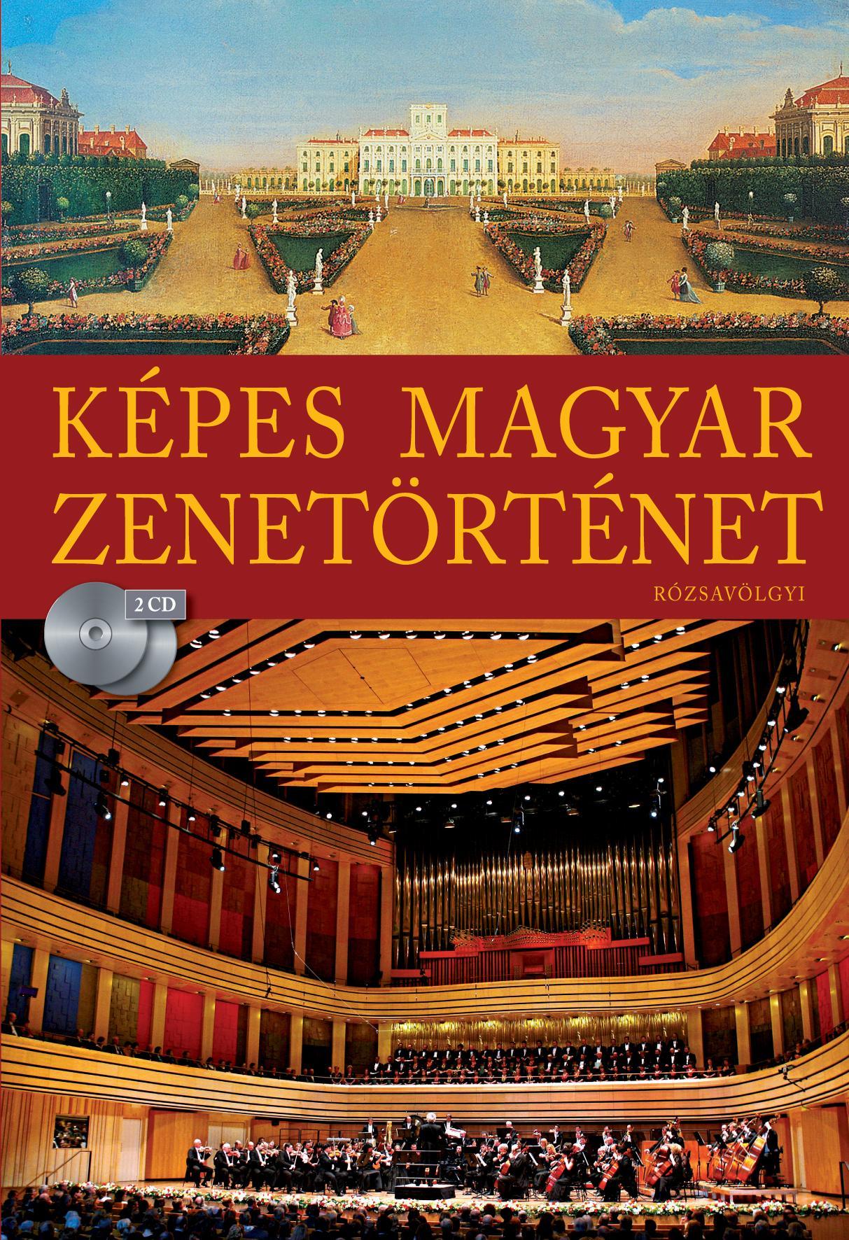 KÉPES MAGYAR ZENETÖRTÉNET (2 CD-MELLÉKLETTEL) - ÚJ!