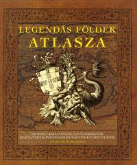 LEGENDÁS FÖLDEK ATLASZA