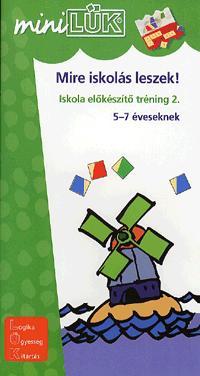 MIRE ISKOLÁS LESZEK! - ISKOLA ELÕKÉSZÍTÕ TRÉNING 2. - 5-7 ÉVESEKNEK