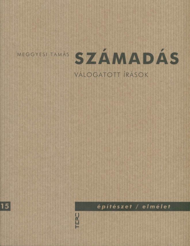 MEGGYESI TAMÁS - SZÁMADÁS - VÁLOGATOTT ÍRÁSOK