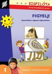 FIGYELJ! - KISPILÓTA - GYAKORLÓFÜZET A FIGYELEM FEJLESZTÉSÉHEZ
