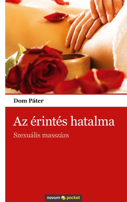 DOM PÁTER - AZ ÉRINTÉS HATALMA - SZEXUÁLIS MASSZÁZS