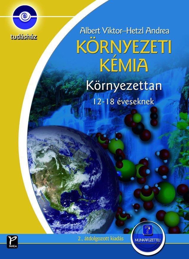 KÖRNYEZETI KÉMIA - KÖRNYEZETTAN 12-18 ÉVESEKNEK - TUDÁSHÁZ (2. ÁTDOLG. KIADÁS)