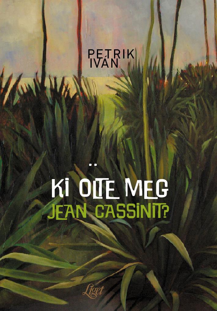 KI ÖLTE MEG JEAN CASSINIT?