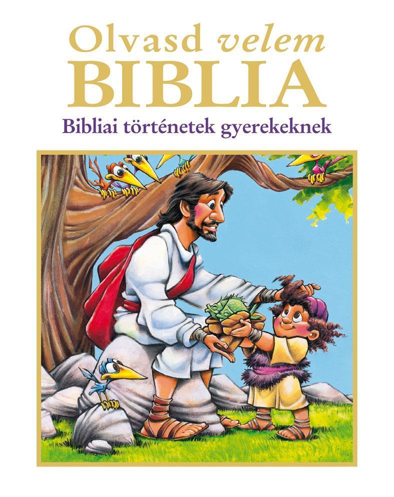 OLVASD VELEM BIBLIA - BIBLIAI TÖRTÉNETEK GYEREKEKNEK