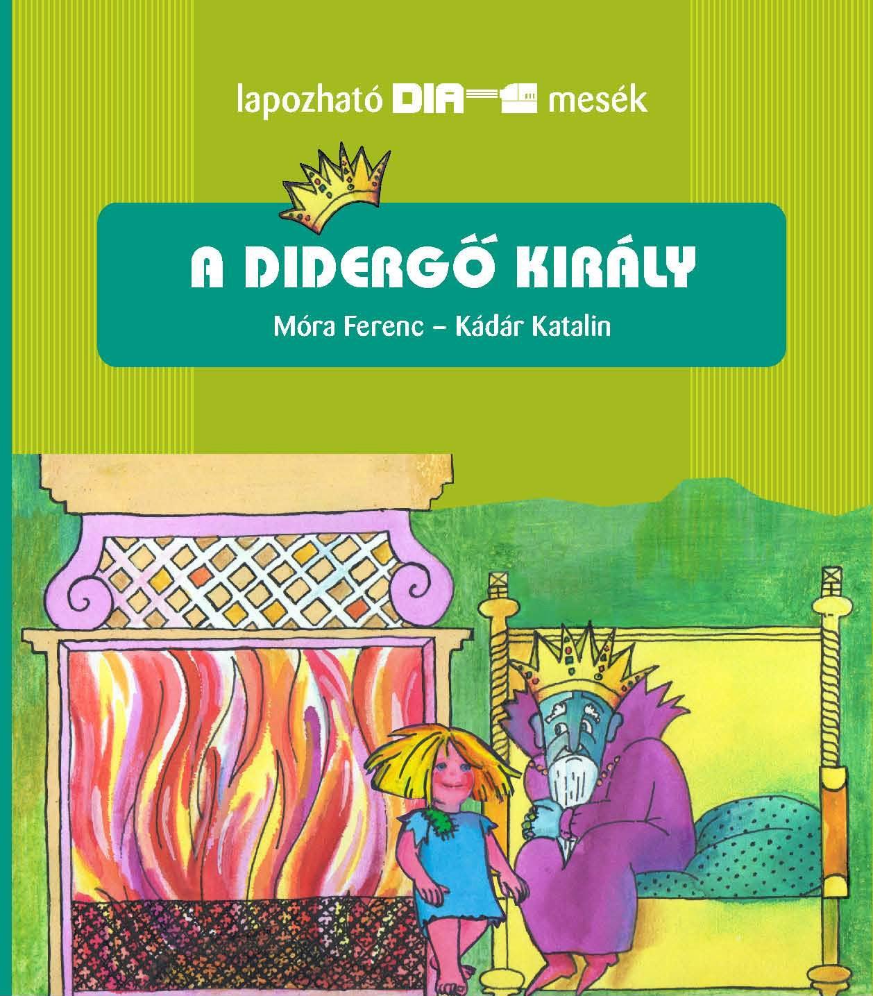 A DIDERGÕ KIRÁLY - LAPOZHATÓ DIAMESÉK