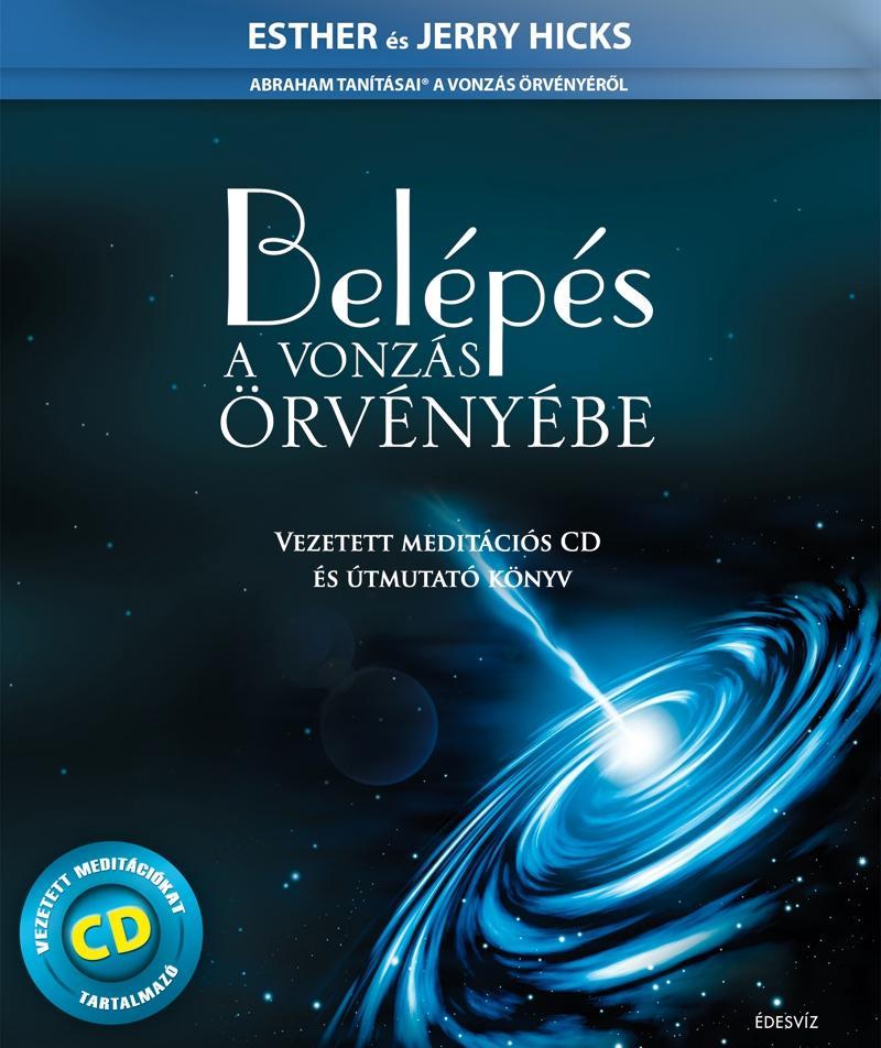 BELÉPÉS A VONZÁS ÖRVÉNYÉBE - VEZETETT MEDITÁCIÓS CD-VEL