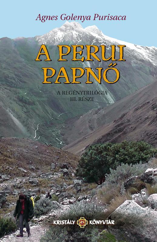 A PERUI PAPNŐ - A REGÉNYTRILÓGIA III. RÉSZE