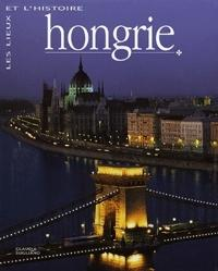 HONGRIE -  LES LIEUX ET L'HISTORIE - (MAGYARORSZÁG FRANCIA) -