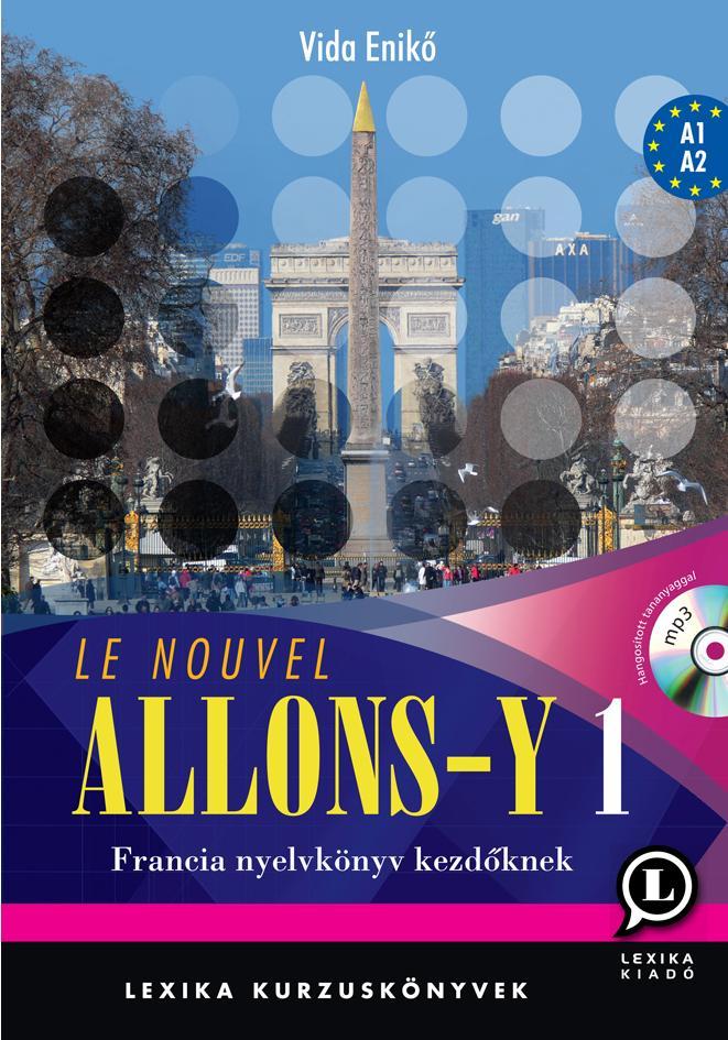 LE NOUVEL ALLONS-Y 1. - FRANCIA TANKÖNYV KEZDÕKNEK +CD