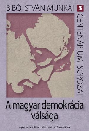 A MAGYAR DEMOKRÁCIA VÁLSÁGA
