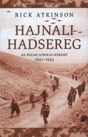 HAJNALI HADSEREG - AZ ÉSZAK-AFRIKAI HÁBORÚ 1942-1943