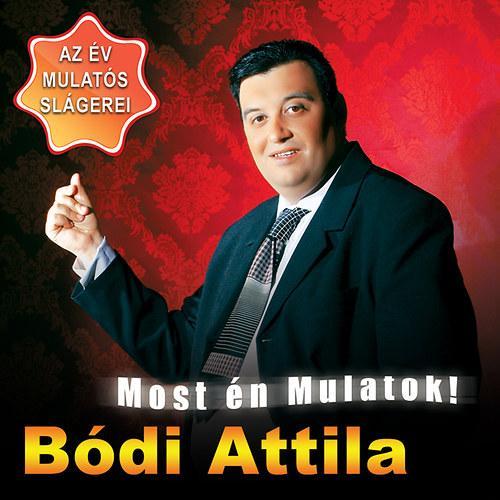 MOST ÉN MULATOK! - BÓDI ATTILA - CD -