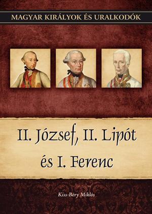II. JÓZSEF, II. LIPÓT ÉS I. FERENC - MAGYAR KIRÁLYOK ÉS URALKODÓK 25.