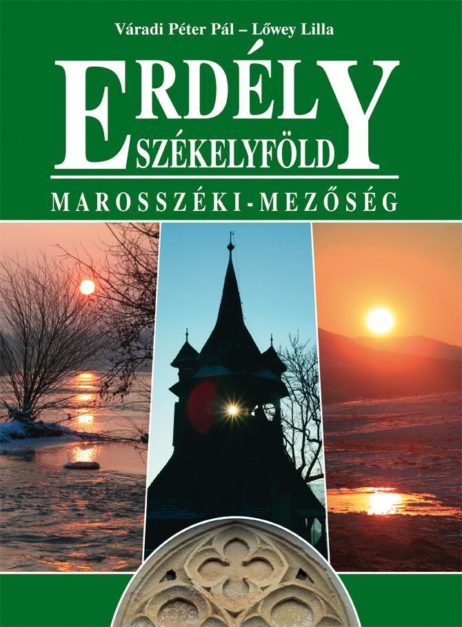 ERDÉLY - SZÉKELYFÖLD - MAROSSZÉKI-MEZÕSÉG