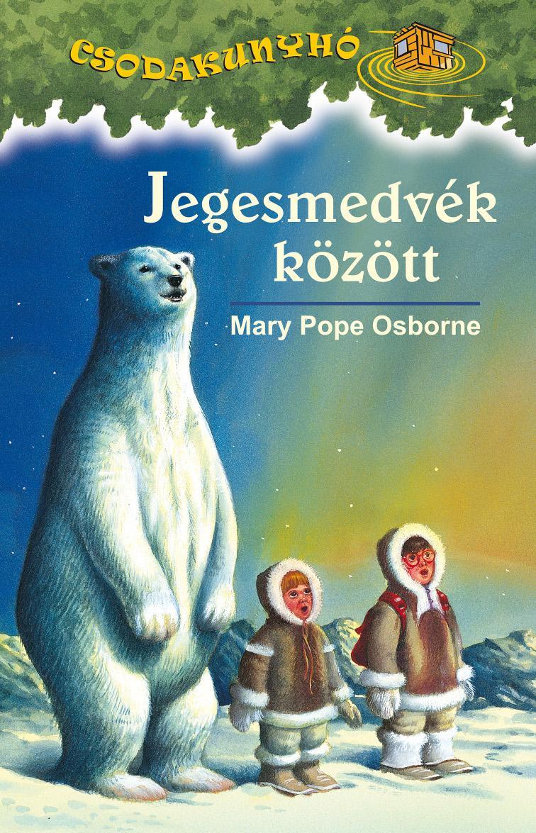 JEGESMEDVÉK KÖZÖTT - CSODAKUNYHÓ 12.