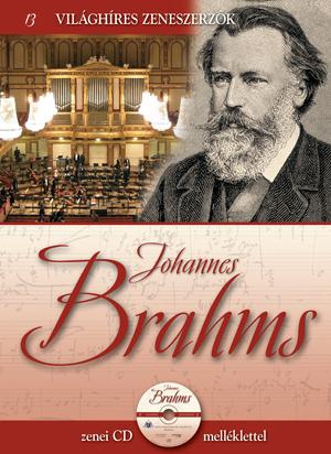JOHANNES BRAHMS - VILÁGHÍRES ZENESZERZÕK 13. - CD-VEL