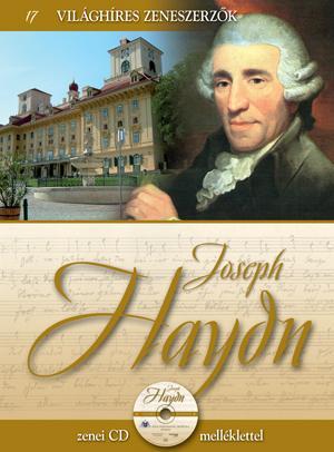 JOSEPH HAYDN -  VILÁGHÍRES ZENESZERZŐK 17. - CD-VEL