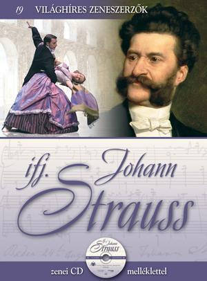 IFJ. JOHANN STRAUSS - VILÁGHÍRES ZENESZERZÕK 19. - CD-VEL