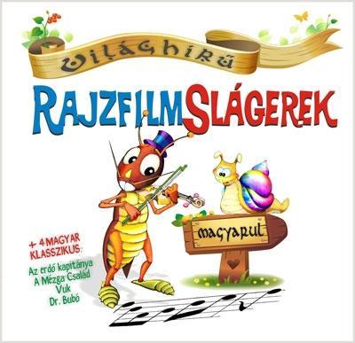 VILÁGHÍRŰ RAJZFILMSLÁGEREK MAGYARUL - CD -