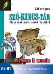 SZÓ-KINCS-TÁR OLASZ SZÓKINCSFEJLESZTÕ FÜZETEK 3. - GIRIAMO IL MONDO