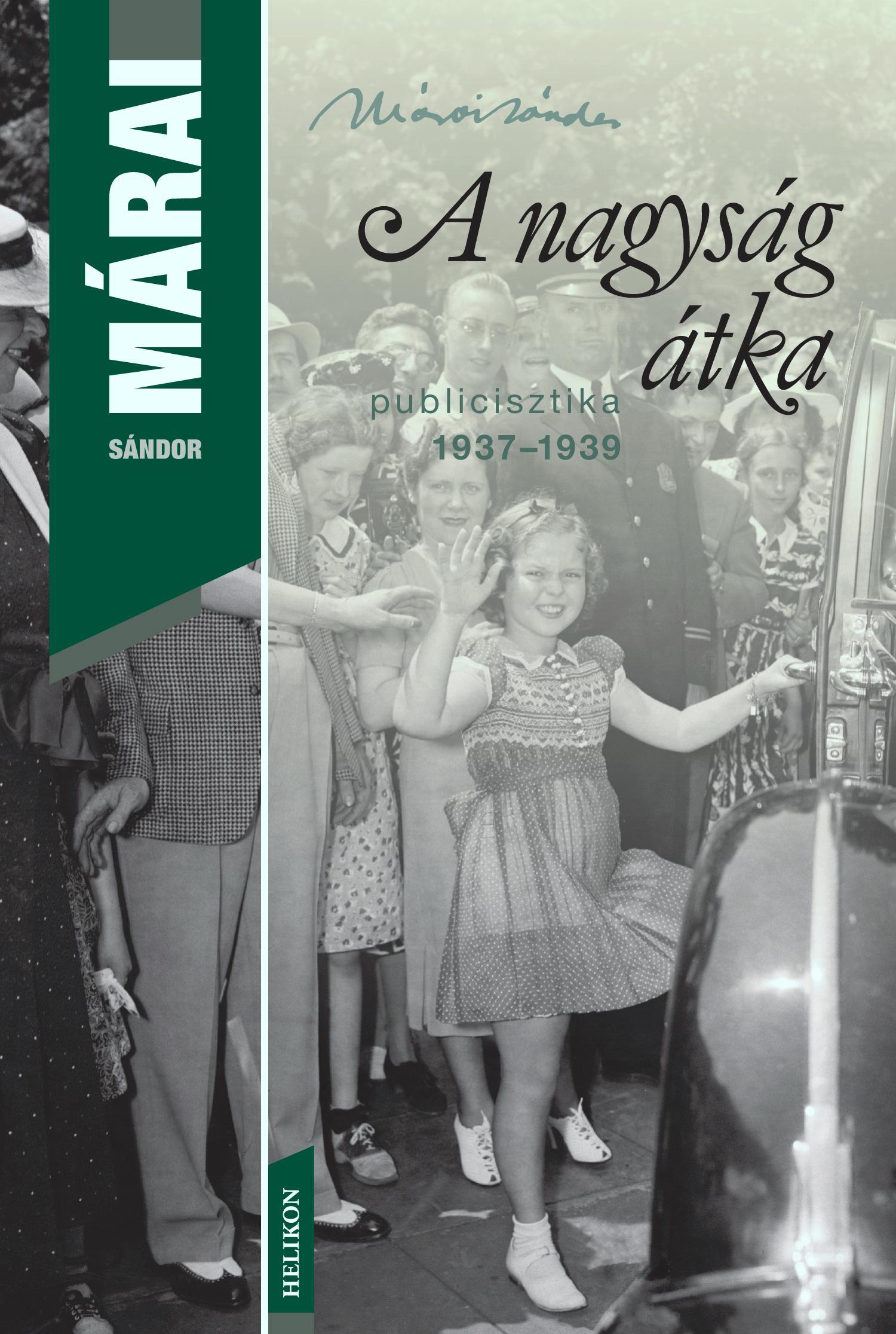 A NAGYSÁG ÁTKA - PUBLICISZTIKA 1937-1939