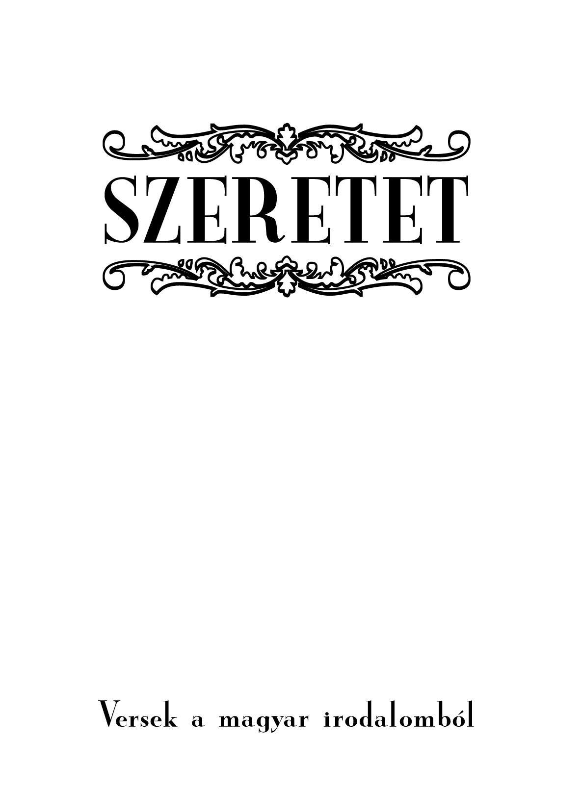 SZERETET - VERSEK A MAGYAR IRODALOMBÓL