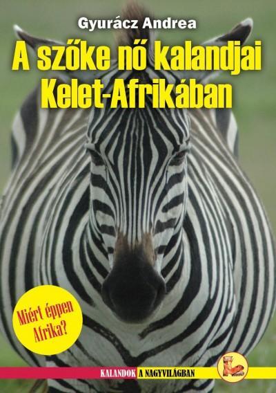A SZÕKE NÕ KALANDJAI KELET-AFRIKÁBAN